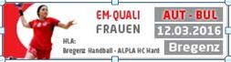Derby Bregenz - Hard und EM Quali Damen AUT-BUL